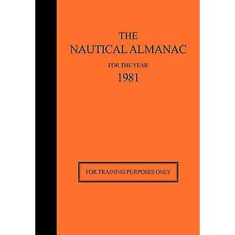 The Nautical Almanac for the Year 1981 For Training Purposes Only by Nautical Almanac Office & Usno
