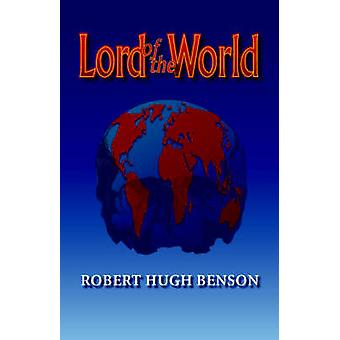 Lord of the World by Benson & Robert & hugh