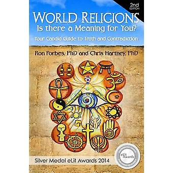 World Religions  Is there a Meaning for You Your Candid Guide to Truth and Reconciliation by Forbes & Ron