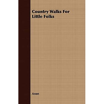 Country Walks for Little Folks by Anon