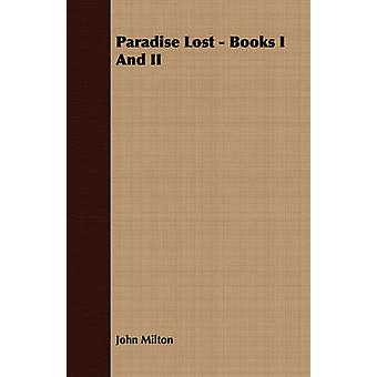 Paradise Lost  Books I And II by Milton & John