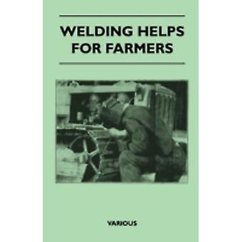 Welding Helps for Farmers by Various