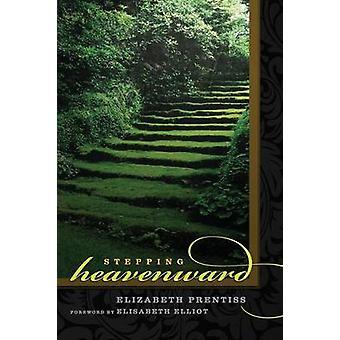 Stepping Heavenward by Prentiss & Elizabeth