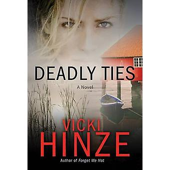 Deadly Ties by Hinze & Vicki