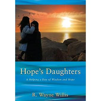 Hopes Daughters A Helping a Day of Wisdom and Hope by Willis & R. Wayne