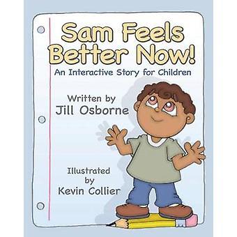 Sam Feels Better Now an Interactive Story for Children by Osborne & Jill