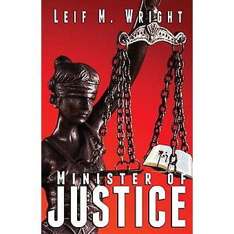 Minister of Justice by Wright & Leif M.