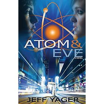 Atom  Eve by Yager & Jeff
