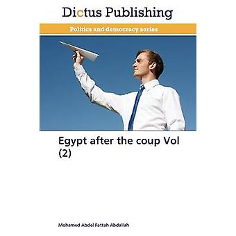 Egypt After the Coup Vol 2 by Abdel Fattah Abdallah Mohamed