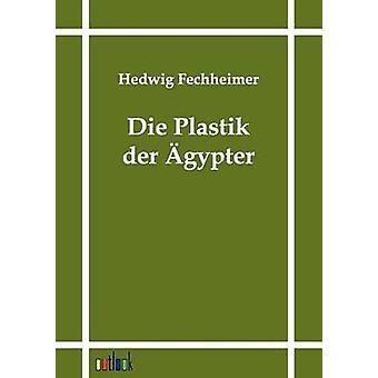 Die Plastik der gypter by Fechheimer & Hedwig