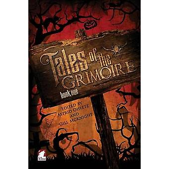 Tales of the Grimoire  Book One by Ohletz & Astrid