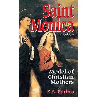 Saint Monica Model of Christian Mothers by Forbes & F A