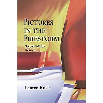 Pictures in the Firestorm Second Edition by Rusk & Lauren