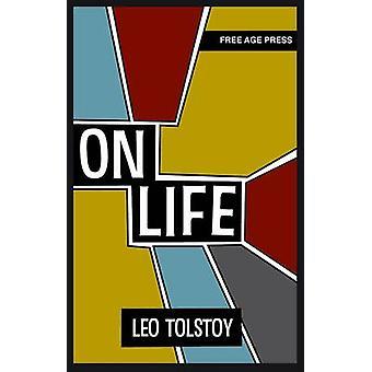 On Life by Tolstoy & Leo Nikolayevich