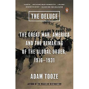 The Deluge - The Great War - America and the Remaking of the Global Or