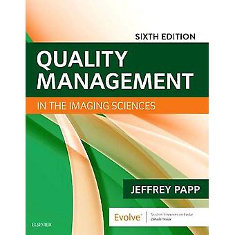 Quality Management in the Imaging Sciences by Jeffrey Papp - 97803235