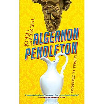 The Secret Life of Algernon Pendleton by Russell Greenan - 9780486832
