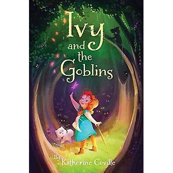 Ivy and the Goblins by Katherine Coville - 9780553539790 Book