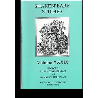 Shakespeare Studies - Volume XXXIX by Susan Zimmerman - Garrett A. Sul