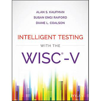 Intelligent Testing with the WISC-V by Alan S. Kaufman - Susan Engi R