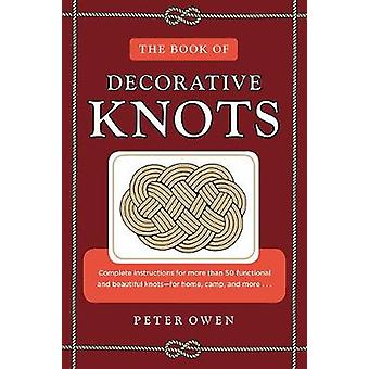 The Book of Decorative Knots by Peter Owen - 9781493042081 Book