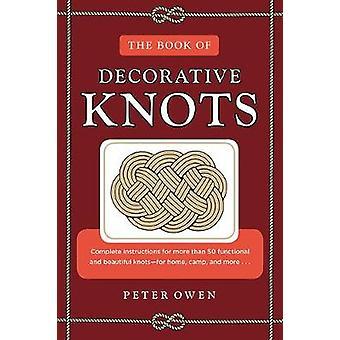 Das Buch der dekorativen Knoten von Peter Owen - 9781493042081 Buch