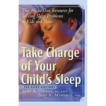 Take Charge of Your Child's Sleep - The All-in-One Resource for Solvin