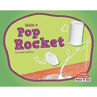 Make a Pop Rocket by Maddie Spalding - 9781599539232 Book