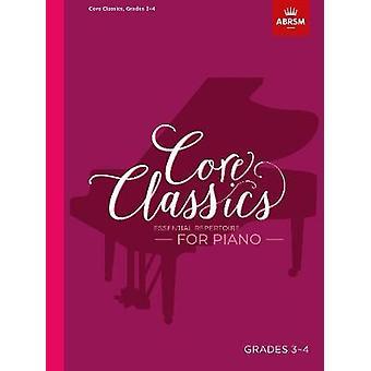 Core Classics - Grades 3-4 - Essential repertoire for piano by Richard