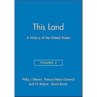 This Land - A History of the United States - v. 2 (2nd Revised edition)