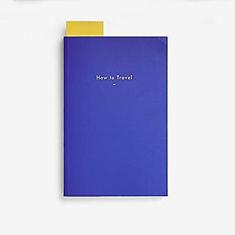 How to Travel by The School of Life - 9781999917968 Book