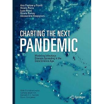 Charting the Next Pandemic - Modeling Infectious Disease Spreading in
