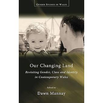 Our Changing Land - Revisiting Gender - Class and Identity in Contempo
