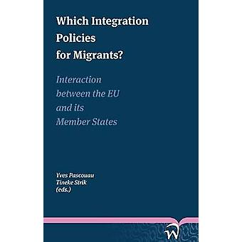 Which Integration Policies for Migrants? - Interaction Between the EU