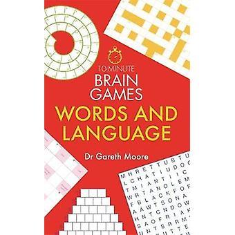 10-minuten Brain Games - Woorden en taal door Gareth Moore - 978178243