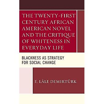 The Twenty-first Century African American Novel and the Critique of W