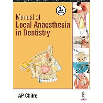 Manual of Local Anaesthesia in Dentistry (3rd Revised edition) by A.