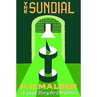 The Sundial - A Ghost Story for Christmas by R.H. Malden - 97817719631