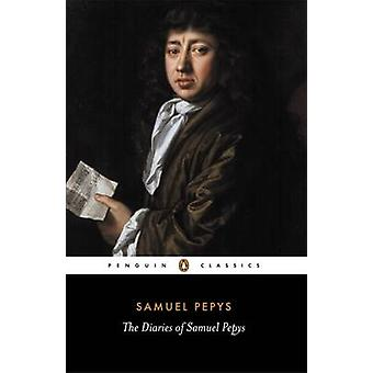 The Diary of Samuel Pepys A Selection by Samuel Pepys