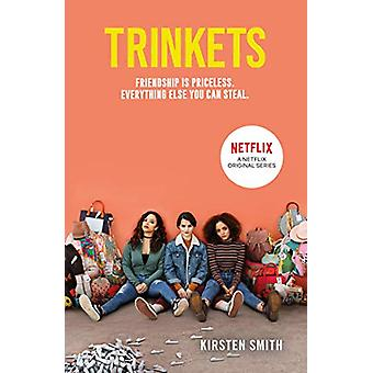 Trinkets by Kirsten Smith - 9781407197920 Book