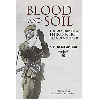 Blood and Soil - The Memoir of A Third Reich Brandenburger by Giampiet
