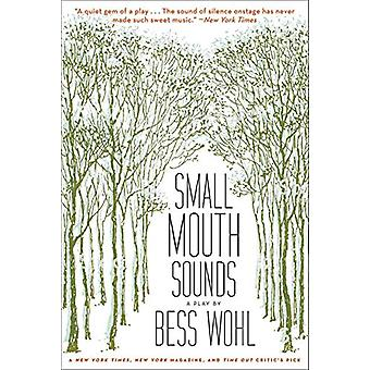 Small Mouth Sounds - A Play - Off-Broadway Edition by Bess Wohl - 97814