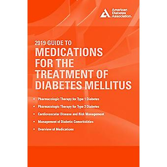 2019 Guide to Medications for the Treatment of Diabetes Mellitus by J