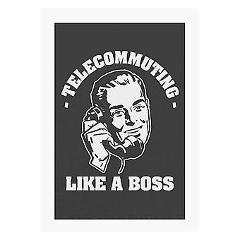 Telearbeit wie ein Boss A4 Print