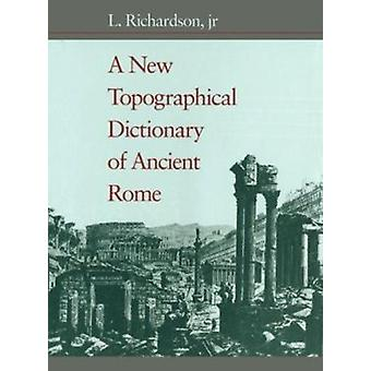 A New Topographical Dictionary of Ancient Rome by L. Richardson - 978