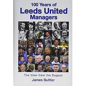 100 Years of Leeds United Managers: The view from the dugout