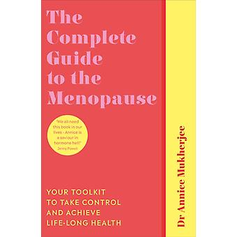 The Complete Guide to the Menopause by Mukherjee & Annice