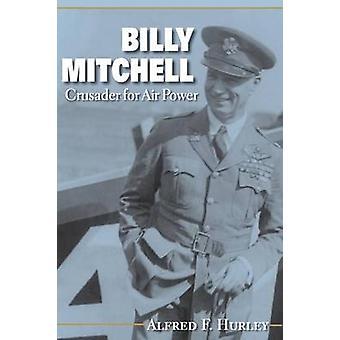 Billy Mitchell - Alfred F. Hurleyn ristiretkeläinen - 97802532