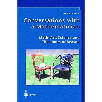 Conversations with a Mathematician - Math - Art - Science and the Limi