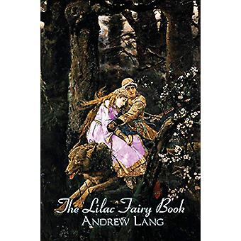 The Lilac Fairy Book - Edited by Andrew Lang - Fiction - Fairy Tales